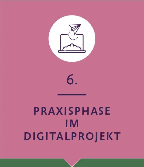 6. Praxisphase im Digitalprojekt